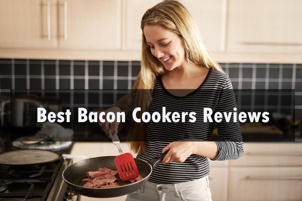 Best Bacon Cookers Reviews