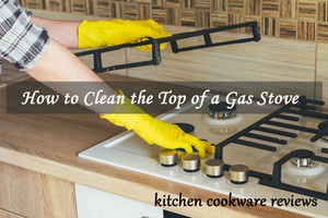 How to Clean the Top of a Gas Stove